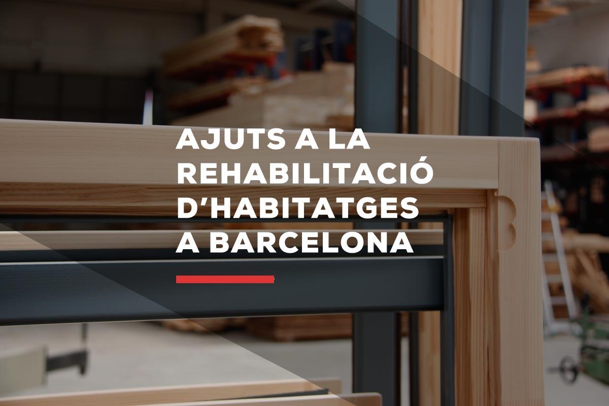 ajudes rehabilitació habitatges i aïllament tèrmic i acústic amb finestres de fusta i alumini a Barcelona